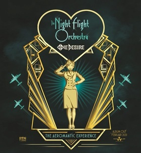 THE NIGHT FLIGHT ORCHESTRA - + very special guest ONE DESIRE