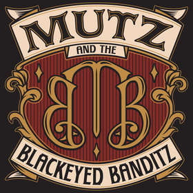 Bild: MUTZ & the Blackeyed Banditz