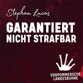 Bild: Stephan Lucas - Garantiert nicht strafbar - Garantiert nicht strafbar