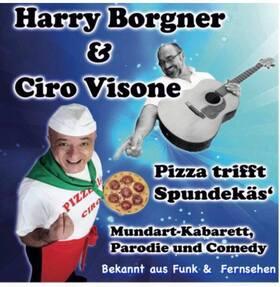 Ciro Visone & Harry Borgner - Pizza trifft Spundkäs