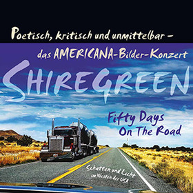 Bild: Shiregreen - Bilderkonzert »Fifty days on the road«
