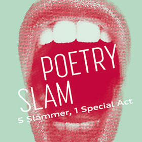 Poetry Slam - 5 Slammer - 1 Special Act