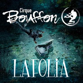 Bild: Cirque Bouffon - LAFOLIA