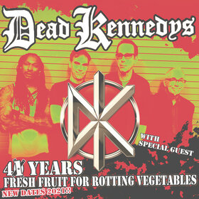 Bild: DEAD KENNEDYS - 40 Years Fresh Fruit For Rotting Vegetables