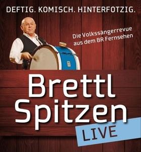 BR-Brettlspitzen live - Deftig - komisch - hinterfotzig: die Volkssängerrevue aus dem BR Fernsehen