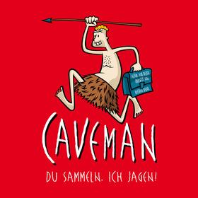 Bild: CAVEMAN - Du sammeln, ich jagen! - Du sammeln, ich jagen!