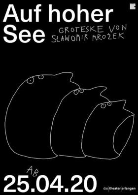 Bild: Auf hoher See - Groteske von Slawomir Mrozek,  Deutsch von Ludwig Zimmerer