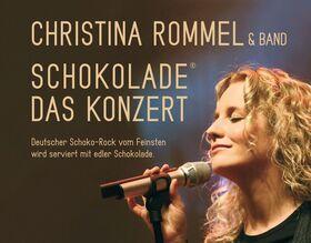Bild: Christina Rommel: Schokolade - Das Konzert