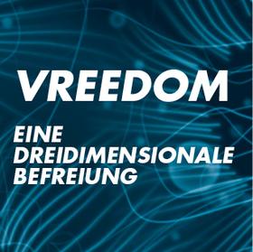 Bild: VREEDOM - Eine dreidimensionale Befreiung - Premiere