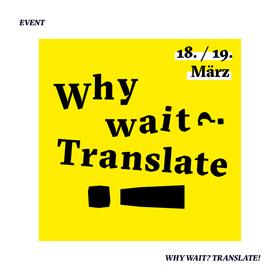 Bild: Why wait? Translate!