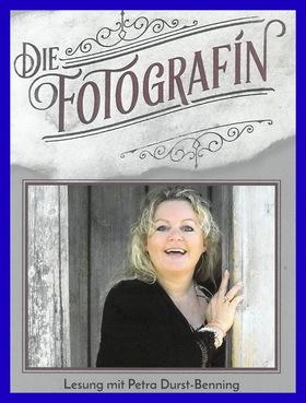 Bild: Autorenlesung mit Petra Durst-Benning - Die Fotografin