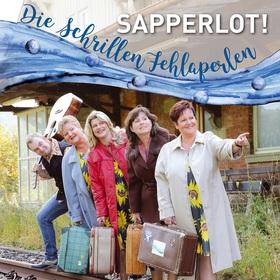 Bild: Die schrillen Fehlaperlen - Sapperlot!!!