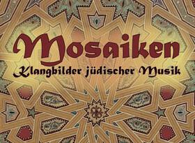 Bild: Mosaiken ABGESAGTER TERMIN - Klangbilder jüdischer Musik abseits von Klezmer