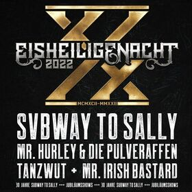 EISHEILIGE NACHT 2021 mit SUBWAY TO SALLY - Mr. Hurley & die Pulveraffen + Tanzwut + Mr. Irish Bastard