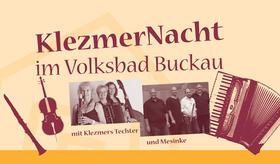 Bild: Klezmernacht mit Klezmers Techter und Mesinke