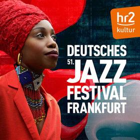51. Deutsches Jazzfestival Frankfurt | Eröffnungskonzert