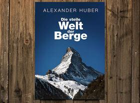 Bild: Alexander Huber - Die steile Welt der Berge