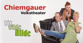 Chiemgauer Volkstheater - Die wilde Hilde