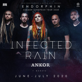 INFECTED RAIN & ANKOR - Endorphin Summer European Tour 2020 + Guest