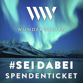 Bild: WunderWelten-Spendenticket - #seidabei