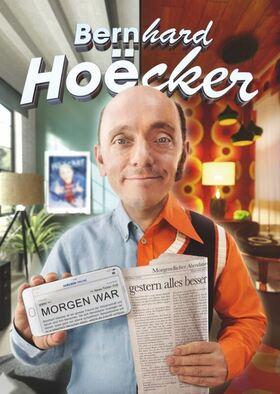 Bernhard Hoëcker Morgen war gestern alles besser
