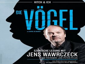 Hitch und ich - Die Vögel - Szenische Lesung mit Jens Wawrczeck