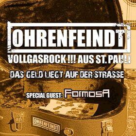 OHRENFEINDT + Special Guest: FORMOSA - DAS GELD LIEGT AUF DER STRASSE