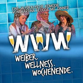 Bild: WWW. Weiber.Wellness.Wochenende. - Eine musikalische Komödie von Martina Flügge