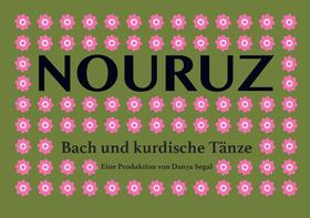Bild: NOURUZ – Bach und kurdische Tänze -  Musica Alta Ripa, Mevan Younes, Hogir Göregen