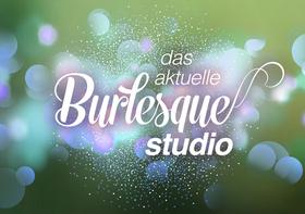 Bild: Das aktuelle Burlesque Studio II - Die Wundertüte unter den Burlesqueshows