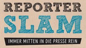 Bild: Reporter Slam - Immer mitten in die Presse rein!