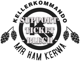 Bild: Kellerkommando Mir ham Kerwa Support-Ticket Blech
