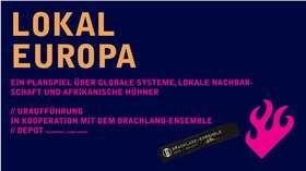Bild: LOKAL EUROPA - Premiere                                           Uraufführung