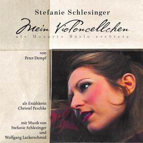 Bild: Mein Violoncellchen: als Mozarts Bäsle errötete - Live-Hörspiel mit Musik von S. Schlesinger & W. Lackerschmid