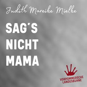 Bild: Sag´s nicht Mama - Premiere
