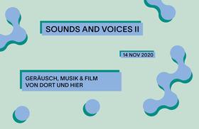 Sounds and Voices II - Geräusch, Musik & Film von Dort und Hier