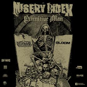 MISERY INDEX Tour 2021 - with: PRIMITIVE MAN,ULTHAR & GLOOM