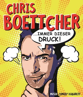 Bild: Immer dieser Druck - Kabarett-Musik-Comedy von und mit Chris Boettcher
