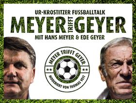 Bild: Meyer trifft Geyer - Fußballtalk