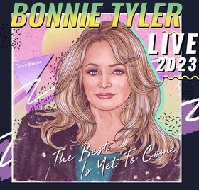 Bild: BONNIE TYLER Live 2022 - Celebrating 70 Years Birthday Bonnie Tyler - The Best Is Yet To Come