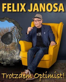 """Bild: Felix Janosa – """"Trotzdem Optimist"""" - Ein Abend mit virtuoser Sprachjonglage, Pianospiel und warmem Buffet"""