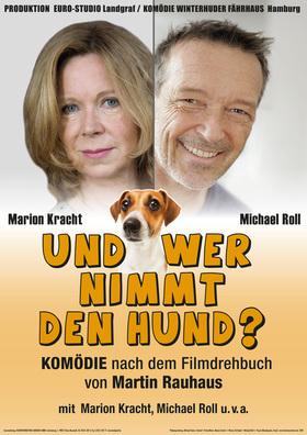 Bild: Und wer nimmt den Hund? - Premiere! - Komödie nach dem Filmdrehbuch von Martin Rauhaus