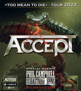 """ACCEPT + special guests: PHIL CAMPBELL, FLOTSAM AND JETSAM - """"Too Mean To Die"""" Tour 2022"""