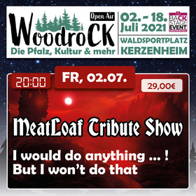 Bild: I´d Do Anything for Love - Meatloaf Tibute Show - woodroCK Open Air