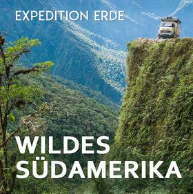 EXPEDITION ERDE: Wildes Südamerika