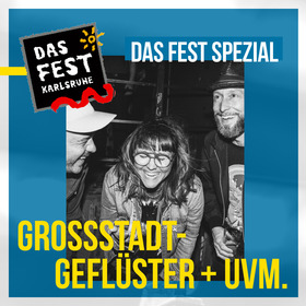 Kulturbühne Karlsruhe - DAS FEST Spezial - Großstadtgeflüster uvm.