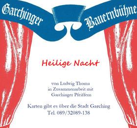 Bild: Ludwig Thoma  HEILIGE NACHT - Eine Veranstaltung der Garchinger Bauernbühne