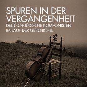 Bild: Spuren in der Vergangenheit - Deutsch-jüdische Komponisten im Lauf der Geschichte