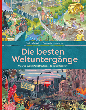 Kinderbuch-Nachmittag mit Andrea Paluch & Annabelle von Sperber - Die besten Weltuntergänge