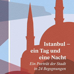 Bild: Istanbul. Ein Tag und eine Nacht - Ein Abend mit Christiane Schlötzer